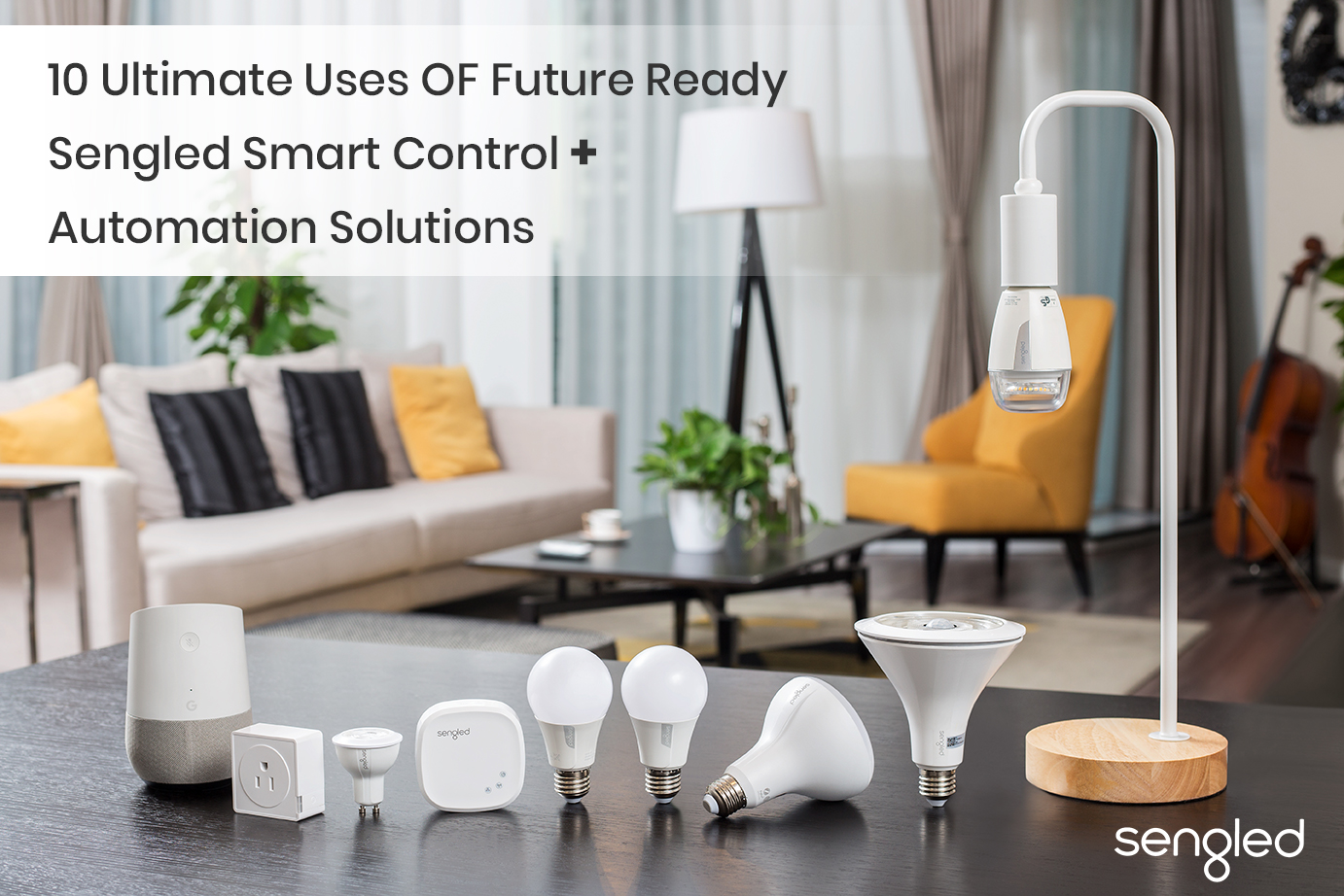 10-Ultimate-Uses-OF-Future-Ready-Sengled-Smart-Control