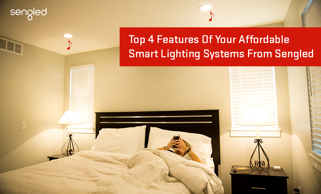 Top-4-Features-Of-Your-Affordable-Smart-Lighting-Systems-From-Sengled