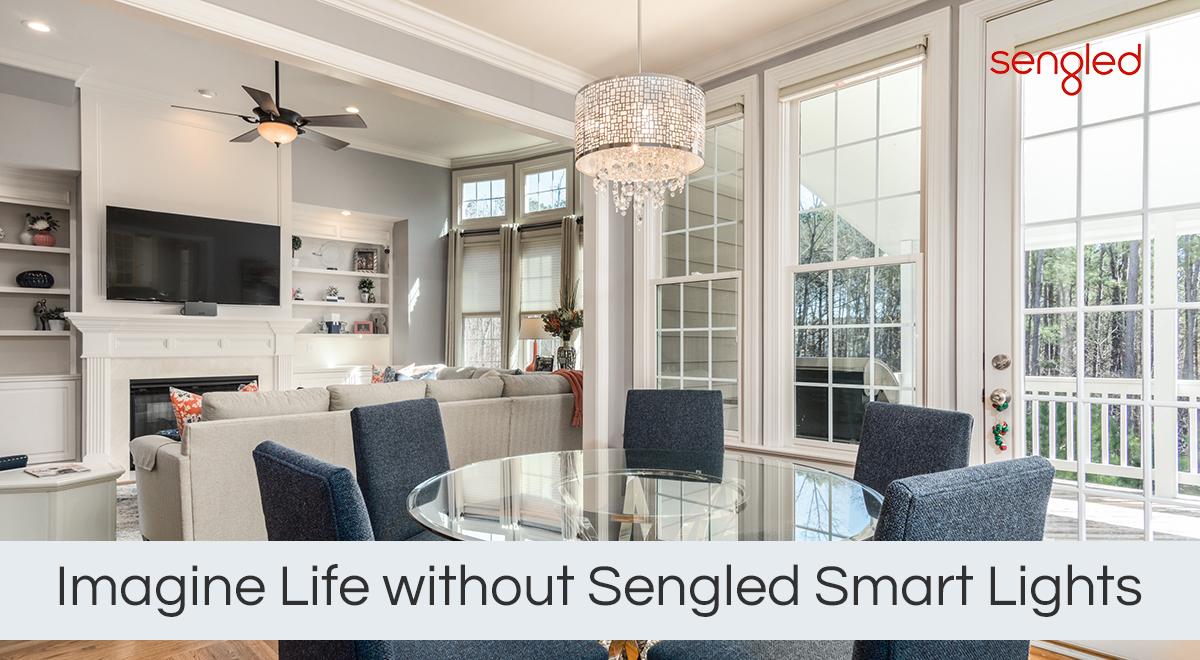 Imagine Life without Sengled Smart Lights
